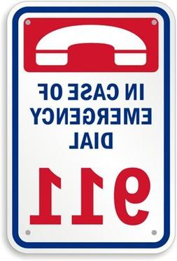In Case Of Emergency Dial 911 , Heavy-Duty Aluminum Sign, 18