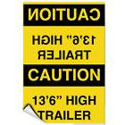 "Caution 13'6"" High Trailer Caution Above Text In Mirror LABE"